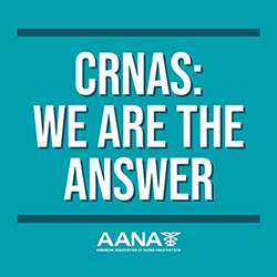 CRNAs: We are the Answer