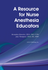 A Resource for Nurse Anesthesia Educators