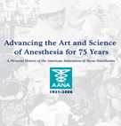 Advancing the Art and Science of Anesthesia for 75 Years