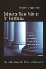 Substance Abuse Policies for Anesthesia